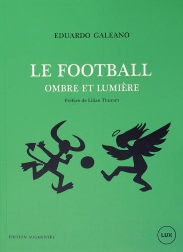 Le Football Ombre Et Lumiere De Eduardo Galeano Livre Decitre