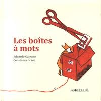 Eduardo Galeano et Constanza Bravo - Les boîtes à mots.