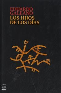 Eduardo Galeano - Los hijos de los dias.