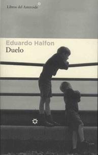 Eduardo Halfon - Duelo.