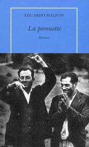 Eduardo Halfon - La pirouette.