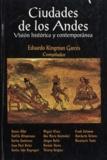 Eduardo Kingman Garcés - Ciudades de los Andes - Visión histórica y contemporánea.