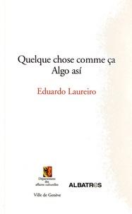 Eduardo Laureiro - Quelque chose comme ça.