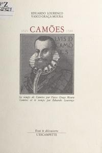 Eduardo Lourenço et Vasco Graça Moura - Camões, 1525-1580.