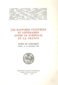 Eduardo Lourenço de Faria - Les rapports culturels et littéraires entre le Portugal et la France - Actes du Colloque Paris, 11-16 octobre 1982.