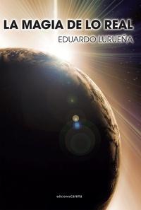 Eduardo Lurueña - La magia de lo real.