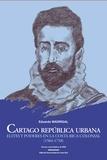 Eduardo Madrigal Muñoz - Cartago república urbana - Elites y poderes en la Costa Rica colonial (1564-1718).
