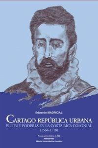 Livre télécharger pda Cartago república urbana  - Elites y poderes en la Costa Rica colonial (1564-1718)