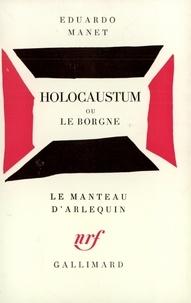 Eduardo Manet - Holocaustum ou le Borgne.