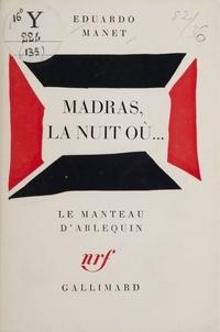 Eduardo Manet - Madras, la nuit où - [Avignon, Théâtre ouvert, juillet 1974].