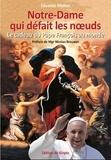 Eduardo Mattos - Notre-Dame qui défait les noeuds - Le cadeau du pape François au monde.