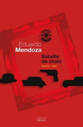 Eduardo Mendoza - Bataille de chats - Madrid 1936.