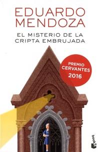 Eduardo Mendoza - El misterio de la cripta embrujada.