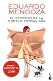 Eduardo Mendoza - El secreto de la modelo extraviada.