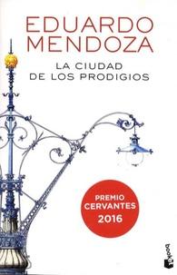 Eduardo Mendoza - La ciudad de los prodigios.