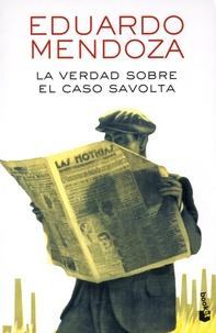 Eduardo Mendoza - La verdad sobre el caso Savolta.