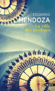 Eduardo Mendoza - La Ville des prodiges.