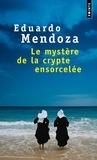 Eduardo Mendoza - Le mystère de la crypte ensorcelée.