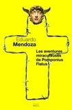 Eduardo Mendoza - Les aventures miraculeuses de Pomponius Flatus.