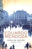 Eduardo Mendoza - Rina de gatos - Madrid 1936.