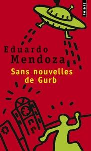 Eduardo Mendoza - Sans nouvelles de Gurb.
