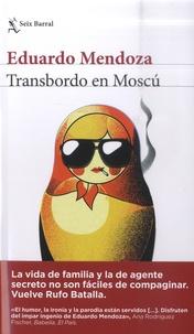 Eduardo Mendoza - Transbordo en Moscu.