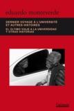 Eduardo Monteverde et Jacques Aubergy - Dernier voyage à l'université et autres histoires/El último viaje a la universidad y otras historias.