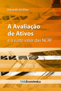 Eduardo Sá Silva - A Avaliação de Ativos - e o justo valor das NCRF.