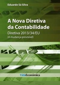 Eduardo Sá Silva - A Nova Diretiva de Contabilidade - Diretiva 2013/34/EU (A mudança previsível).