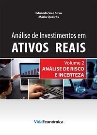Eduardo Sá Silva et Mário Queirós - Análise de Investimentos em Ativos Reais – Volume 2 - Análise de Risco e Incerteza.