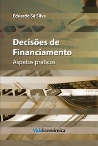 Eduardo Sá Silva - Decisões de Financiamento - Aspetos práticos.