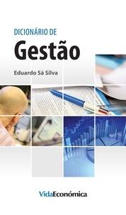 Eduardo Sá Silva - Dicionário de Gestão.