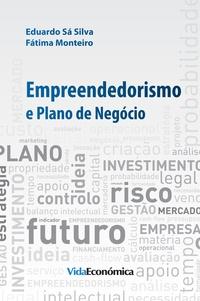 Eduardo Sá Silva et Fátima Monteiro - Empreendedorismo e Plano de Negócio.