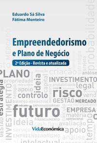 Eduardo Sá Silva et Fátima Monteiro - Empreendedorismo e Plano de Negócios - 2ª edição revista e atualizada.