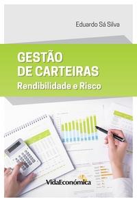 Eduardo Sá Silva - Gestão de Carteiras - Rendibilidade e Risco.