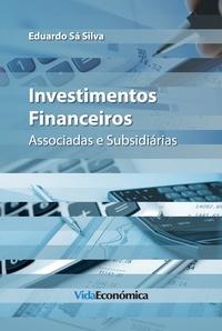 Eduardo Sá Silva - Investimentos Financeiros - Associadas e Subsidiárias.