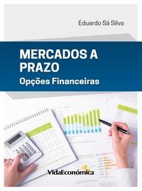 Eduardo Sá Silva - Mercados a Prazo - Opções Financeiras.