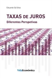 Eduardo Sá Silva - Taxas de Juros - Diferentes Perspectivas.