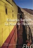 Eduardo Sacheri - La Nuit de l'Usine.