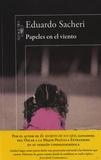 Eduardo Sacheri - Papeles en el viento.
