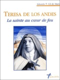 Eduardo-T Gil de Muro - Teresa de los Andes - La sainte au coeur de feu.