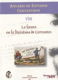 Eduardo Urbina - La locura en la literatura de Cervantes.
