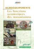 Hubert Schivre et Joseph de La Bouëre - Agroéquipements - Les fonctions automatiques des transmissions. 1 DVD