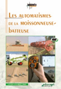 Joseph de La Bouëre - Automatismes de la moissonneuse-batteuse. 1 DVD