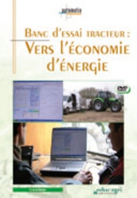 Joseph de La Bouëre - Banc d'essai tracteur - Vers l'économie d'énergie. 1 DVD