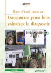 Joseph de La Bouëre - Banc d'essai tracteur - Interpréter pour bien valoriser le diagnostic. 1 DVD