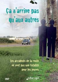 Alain Balembois - Ca n'arrive pas qu'aux autres - Les accidents de la route ne sont pas une fatalité pour les jeunes. 1 DVD