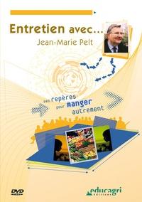 Mathieu Perdoncin et Marie Egreteau - Des repères pour manger autrement - Entretien avec... Jean-Marie Pelt. 1 DVD