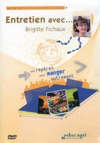 Brigitte Fichaux - Entretien avec Brigitte Fichaux - Des repères pour manger autrement. 1 DVD