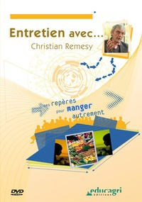 Marie Egreteau et Luc Millet - Entretien avec... Christian Remesy - Des repères pour manger autrement. 1 DVD